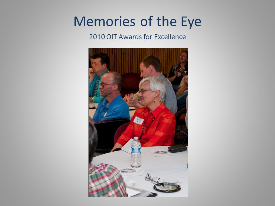 Memories of the Eye 2010 OIT Awards for Excellence