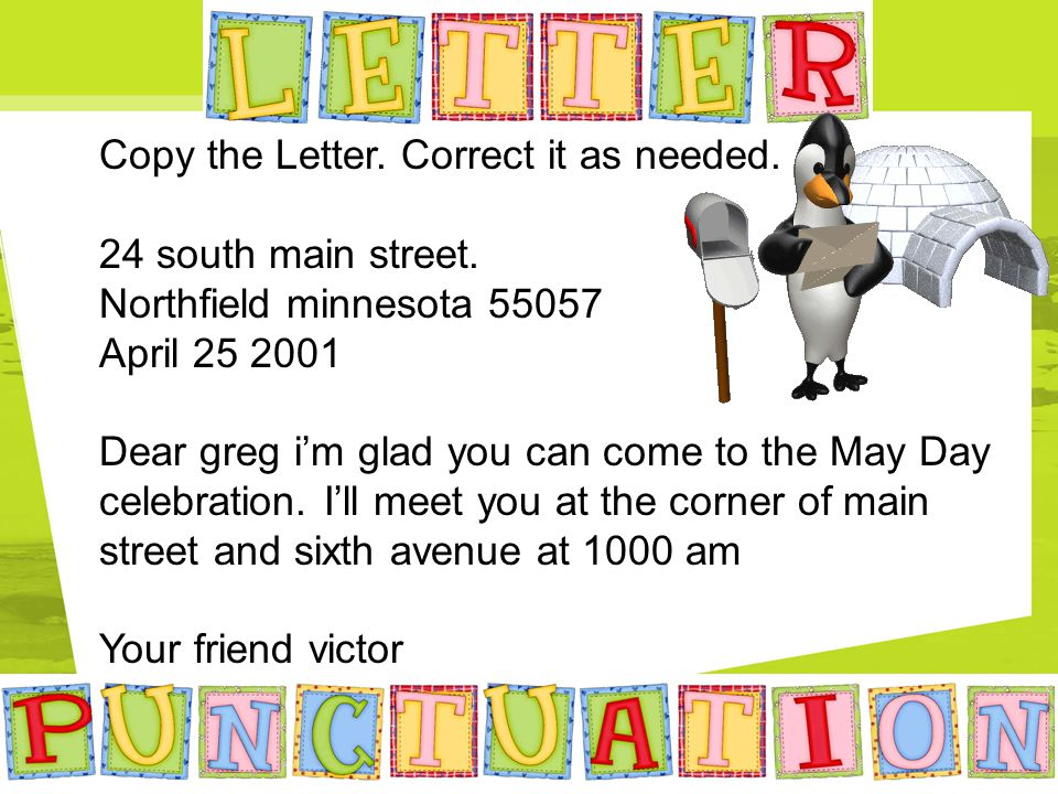 Copy the Letter. Correct it as needed. 24 south main street.