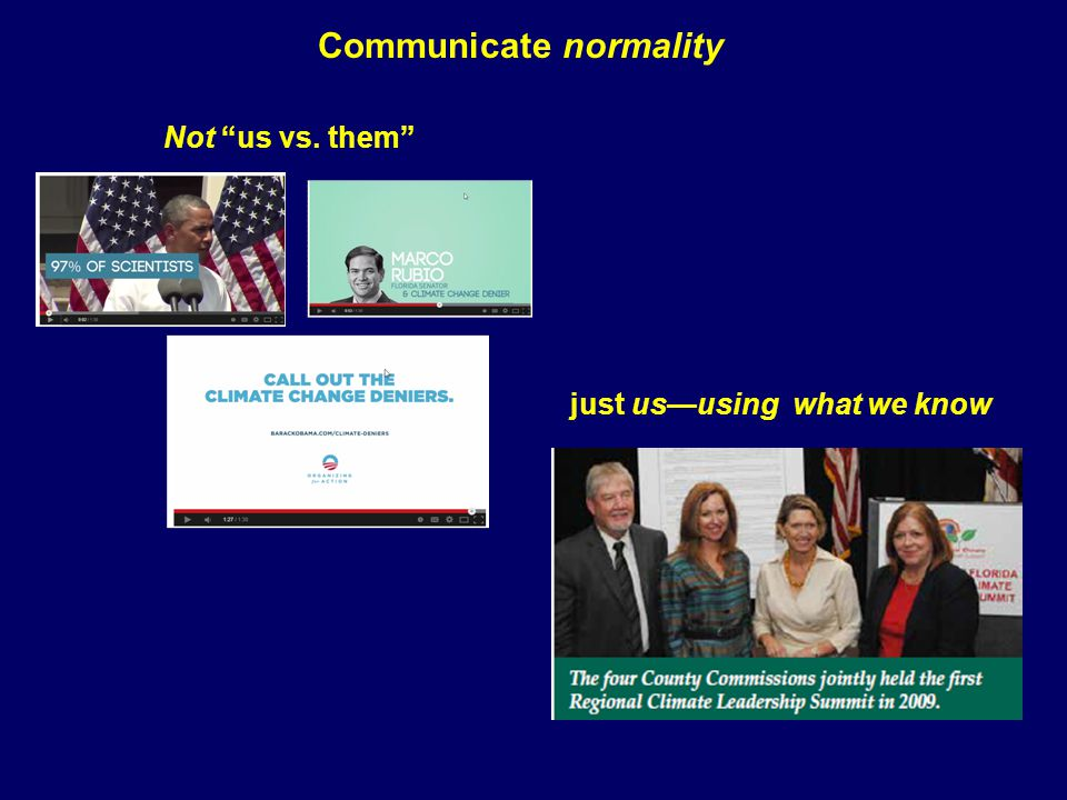 Not us vs. them just us—using what we know Communicate normality