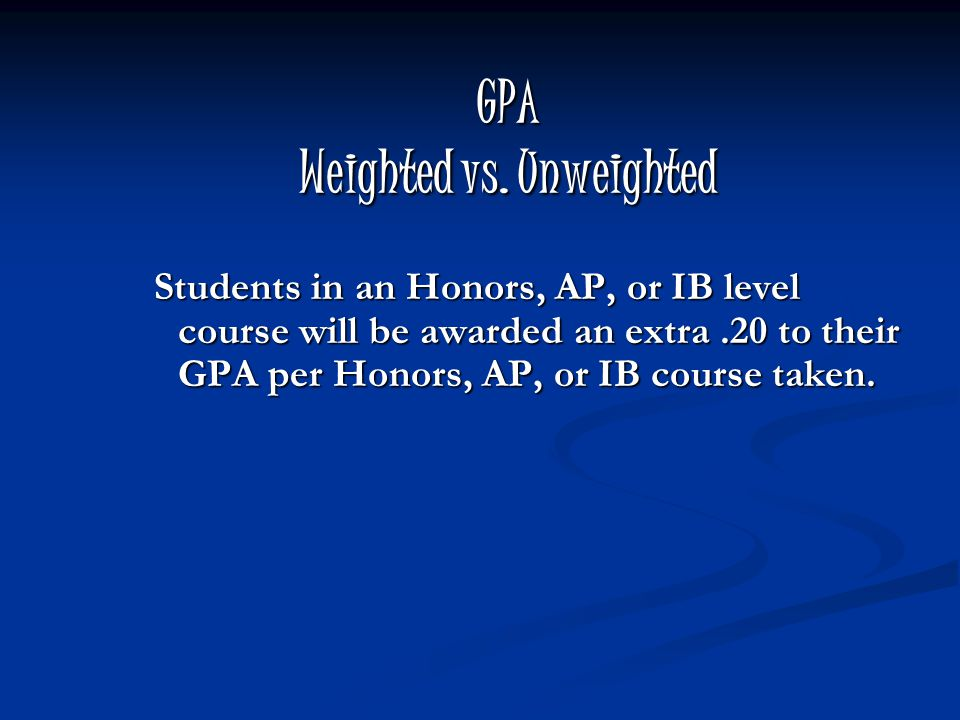 GPA Weighted vs.