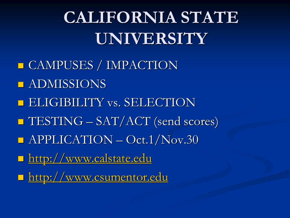 CALIFORNIA STATE UNIVERSITY CAMPUSES / IMPACTION CAMPUSES / IMPACTION ADMISSIONS ADMISSIONS ELIGIBILITY vs.