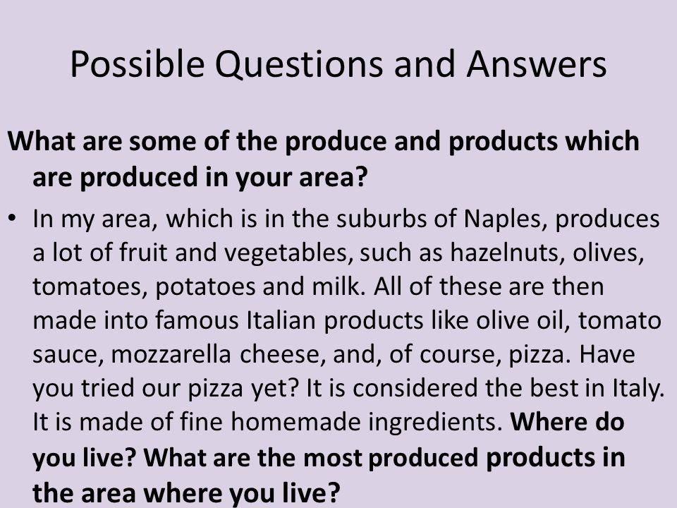 What are some of the produce and products which are produced in your area.