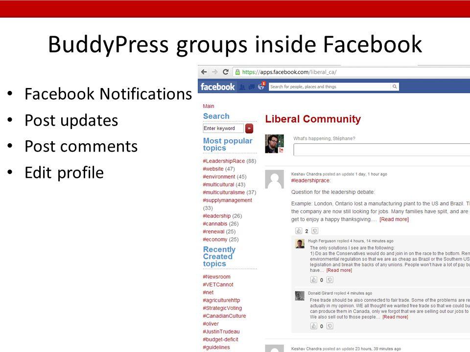 BuddyPress groups inside Facebook Facebook Notifications Post updates Post comments Edit profile