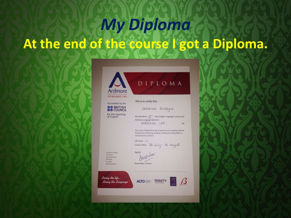 My Diploma At the end of the course I got a Diploma.