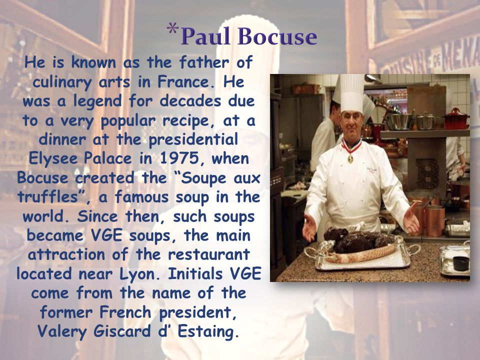 He is known as the father of culinary arts in France.