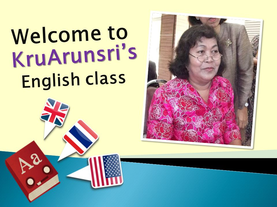 Welcome to KruArunsri's English class