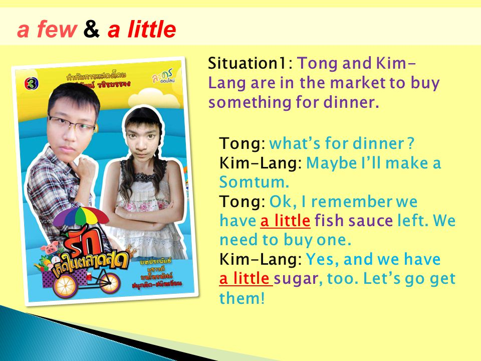 Situation1: Tong and Kim- Lang are in the market to buy something for dinner.