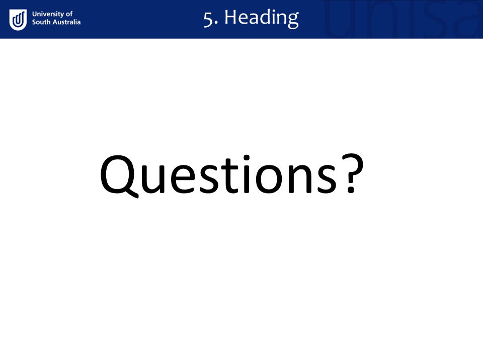 5. Heading Questions?