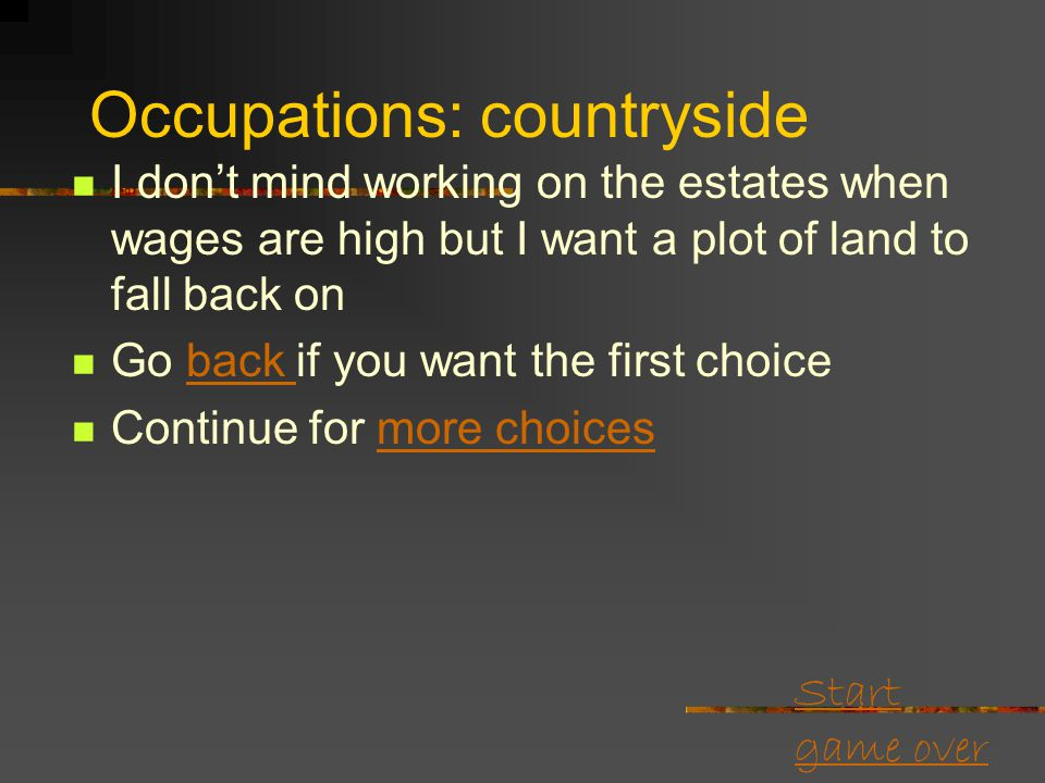 Start game over Occupations: countryside I want my own plot of land to grow foodmy own plot of land More choices