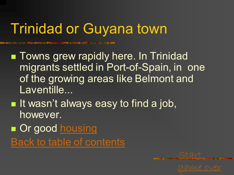 Start game over Jamaica, Trinidad, Guyana Many people squatted on land, growing crops for themselves or to sell in the market. Back to table of conten