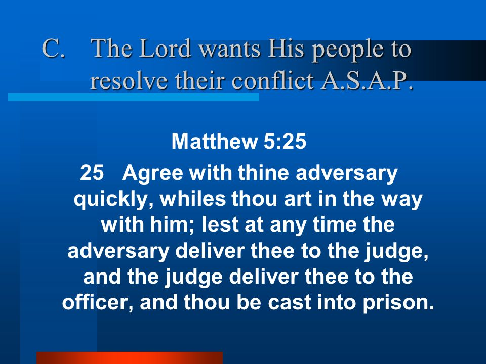C.The Lord wants His people to resolve their conflict A.S.A.P.