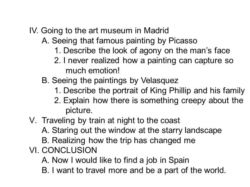 IV.Going to the art museum in Madrid A. Seeing that famous painting by Picasso 1.