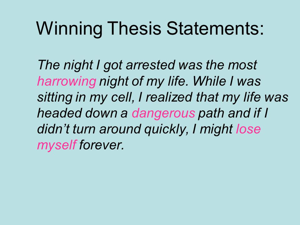 Winning Thesis Statements: The night I got arrested was the most harrowing night of my life.