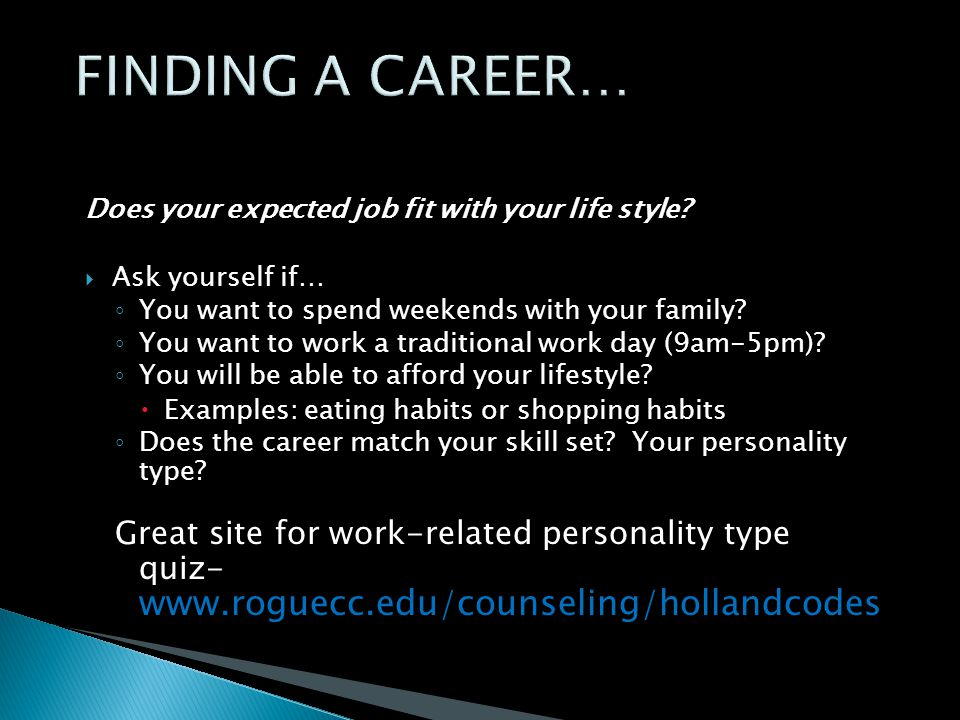 Does your expected job fit with your life style.