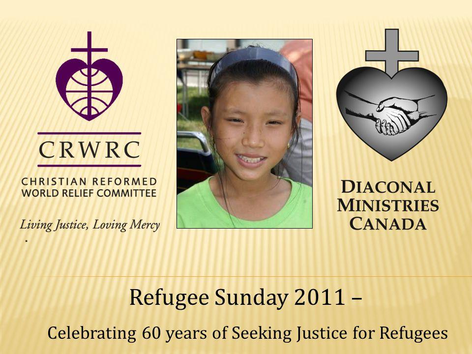. Refugee Sunday 2011 – Celebrating 60 years of Seeking Justice for Refugees