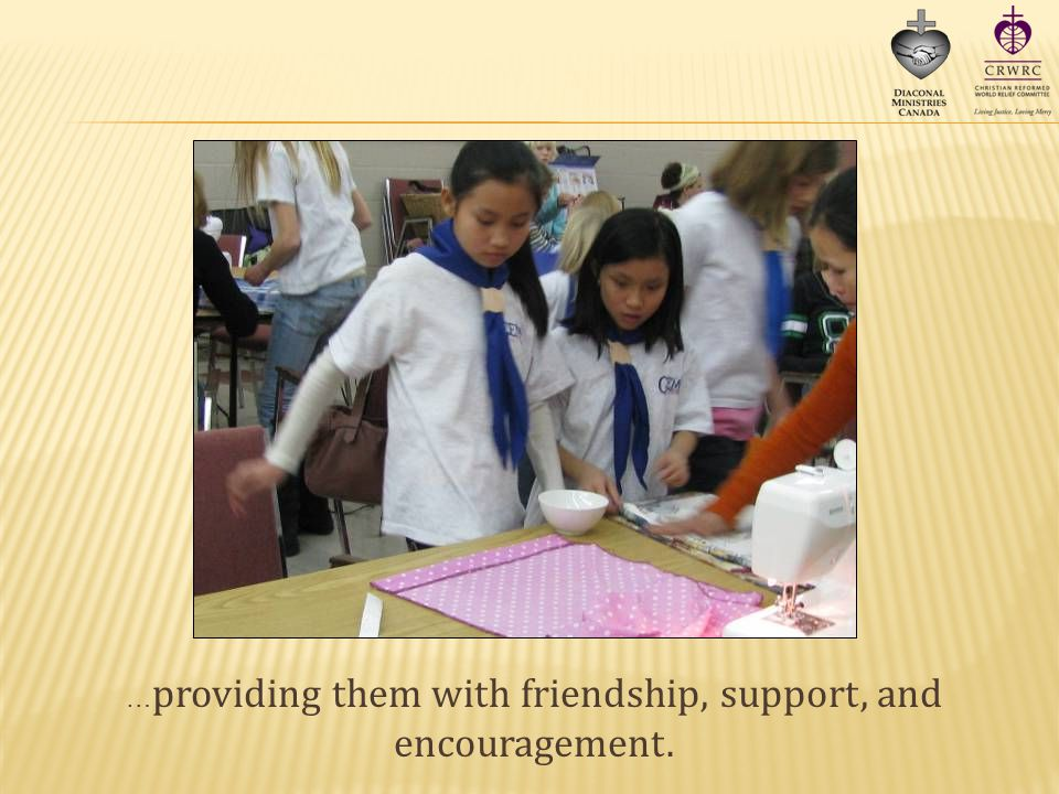 … providing them with friendship, support, and encouragement.