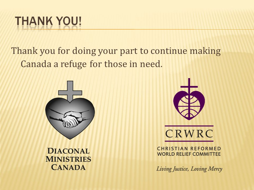 Thank you for doing your part to continue making Canada a refuge for those in need.
