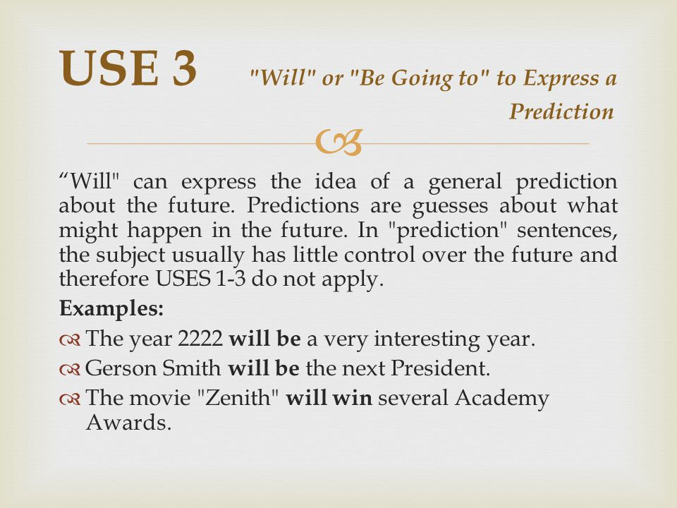  Will can express the idea of a general prediction about the future.