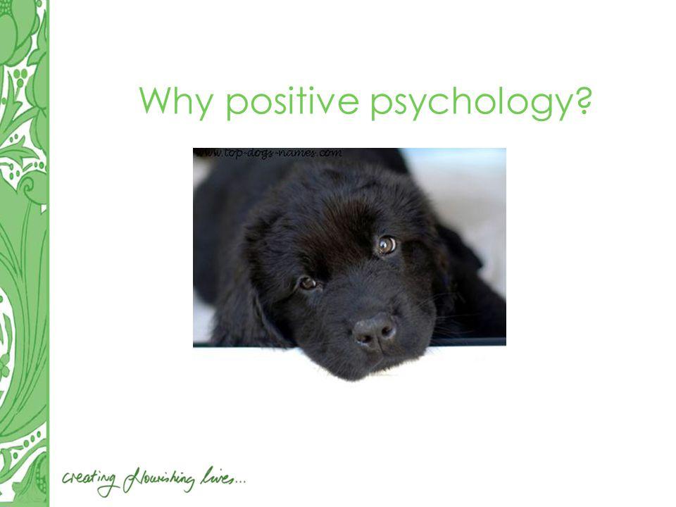 Why positive psychology