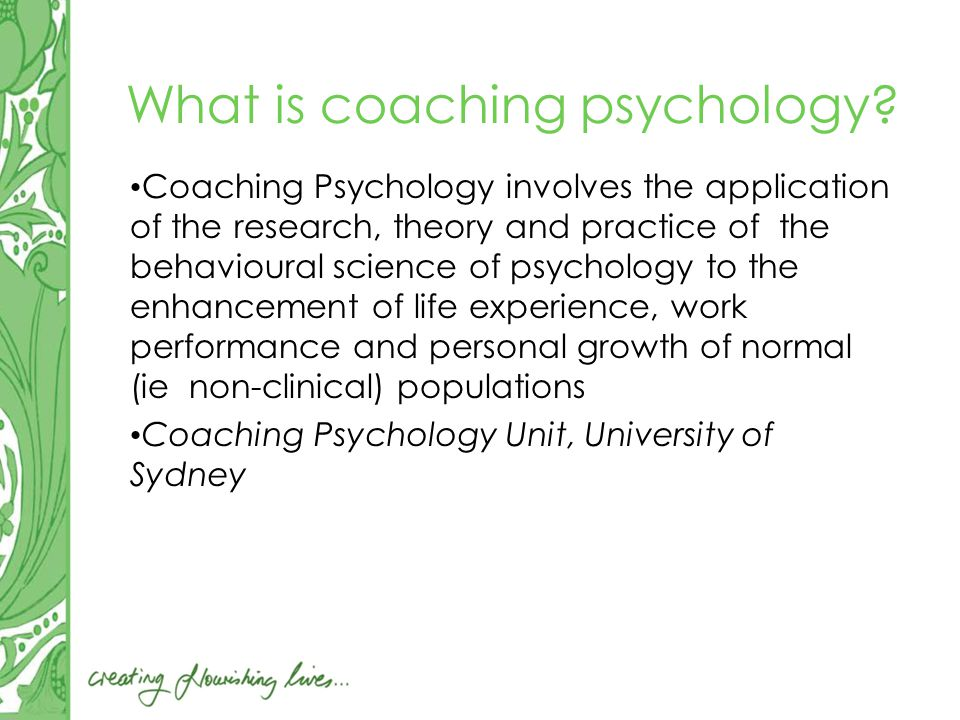 What is coaching psychology.