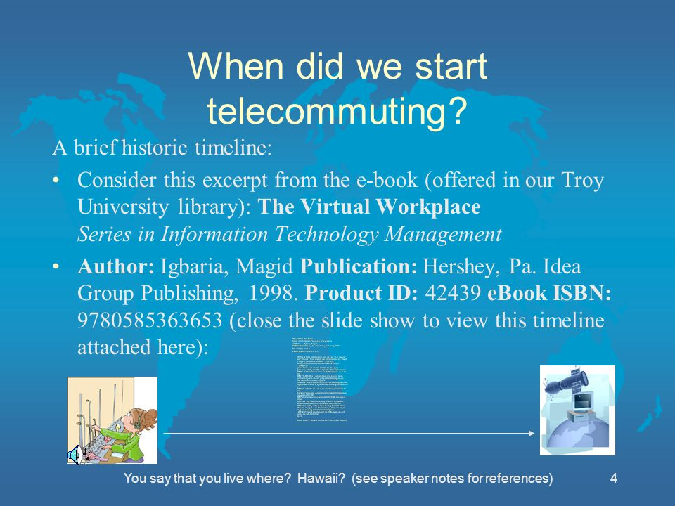 You say that you live where. Hawaii. (see speaker notes for references)3 What is telecommuting.