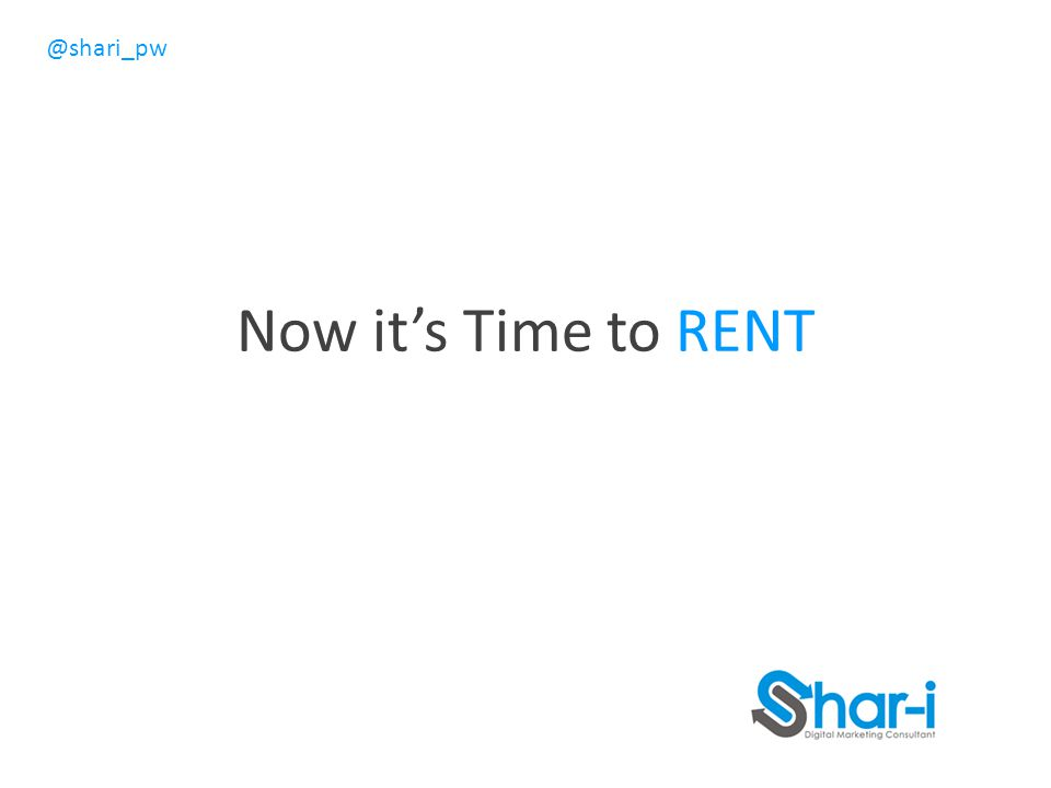 Now it's Time to RENT
