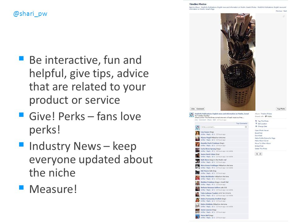 @shari_pw  Be interactive, fun and helpful, give tips, advice that are related to your product or service  Give.