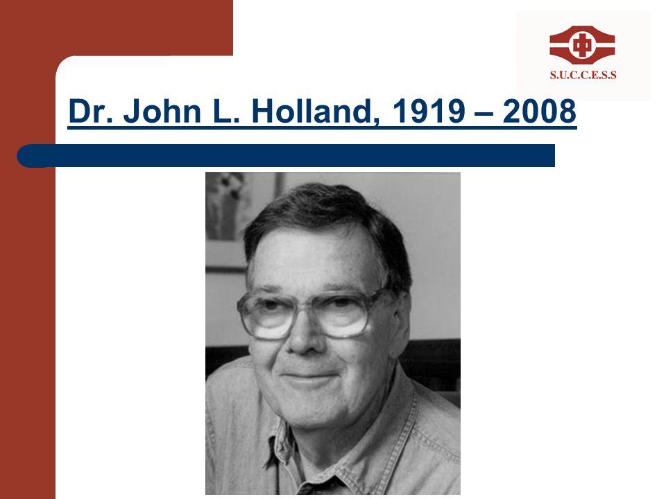 Dr. John L. Holland, 1919 – 2008