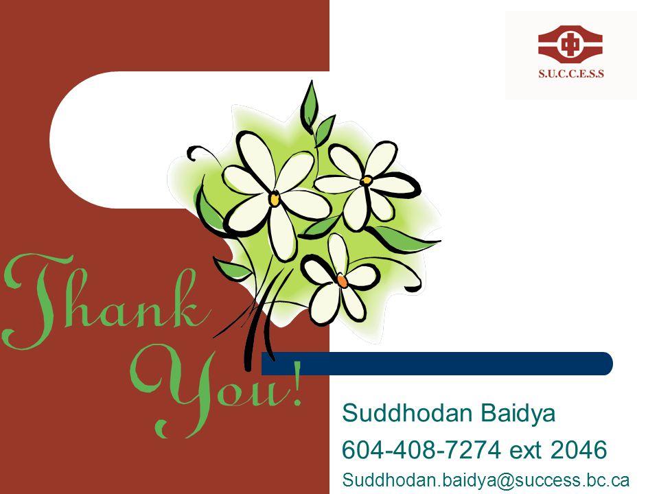 Suddhodan Baidya 604-408-7274 ext 2046 Suddhodan.baidya@success.bc.ca