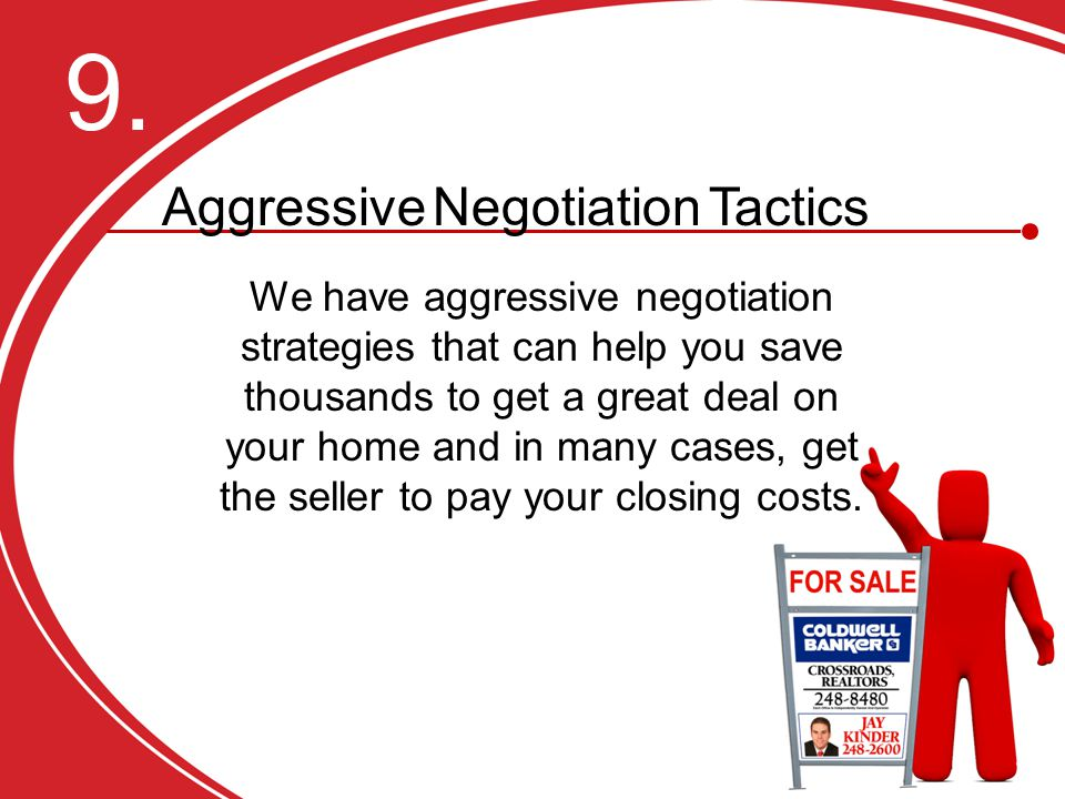 We have aggressive negotiation strategies that can help you save thousands to get a great deal on your home and in many cases, get the seller to pay your closing costs.