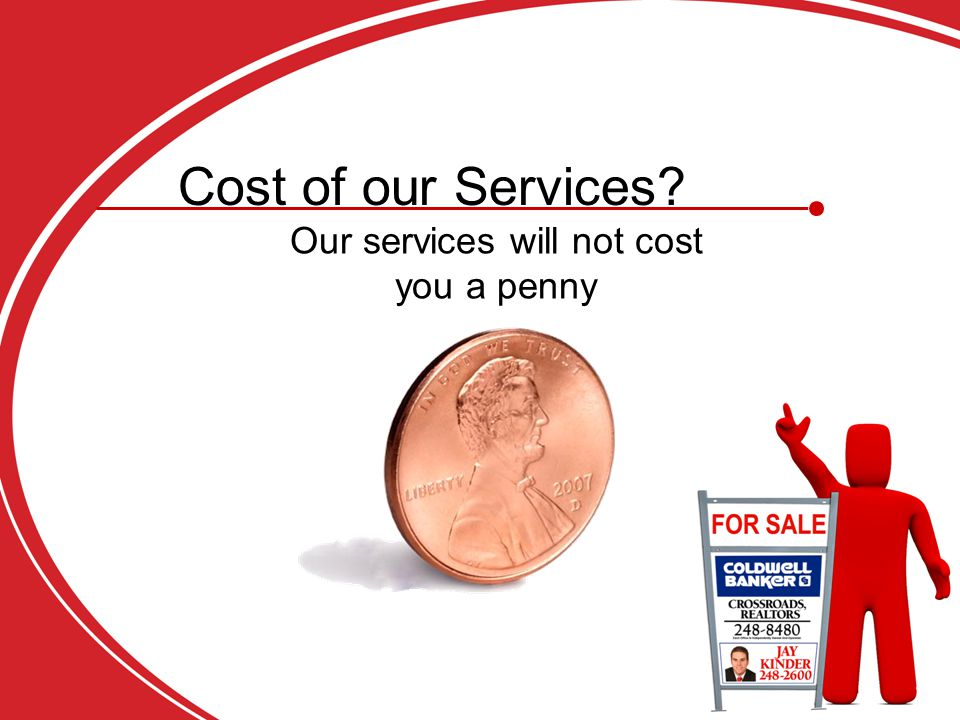 Our services will not cost you a penny Cost of our Services