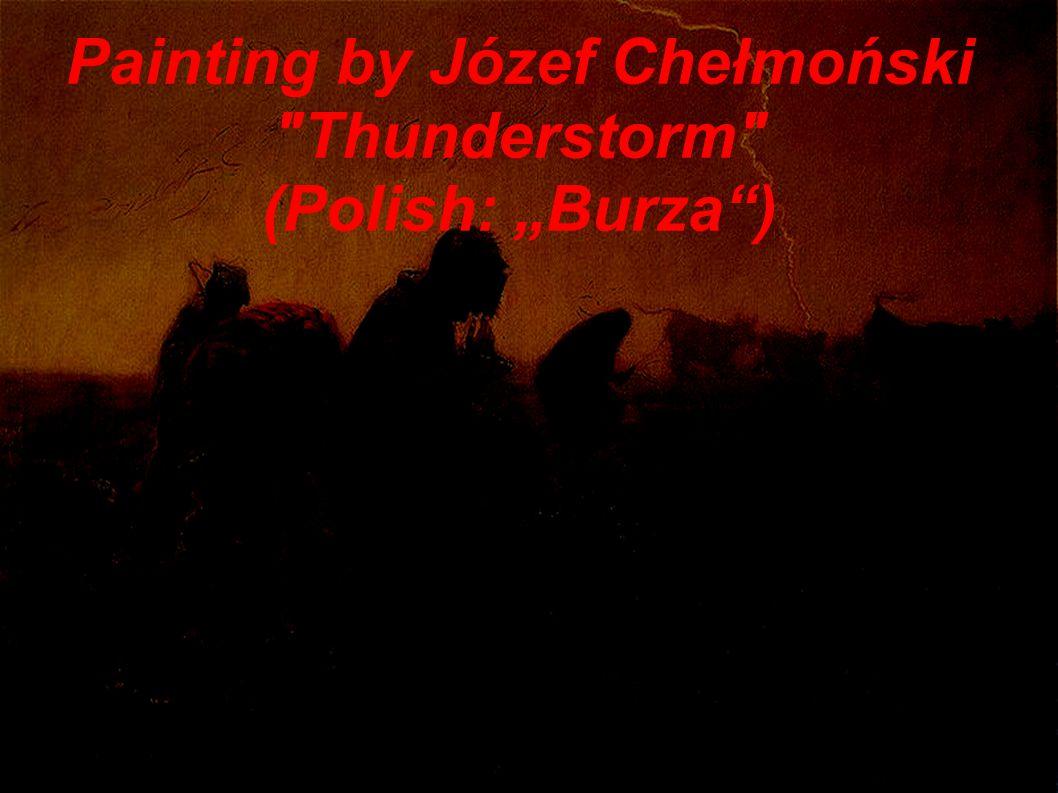 "Painting by Józef Chełmoński Thunderstorm (Polish: ""Burza )"