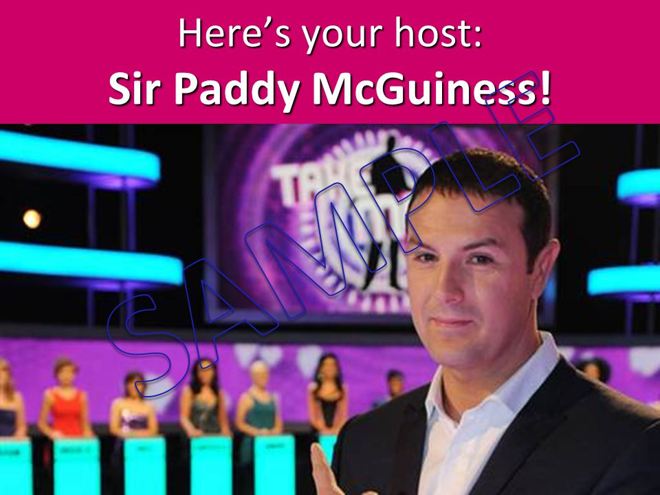 Here's your host: Sir Paddy McGuiness!
