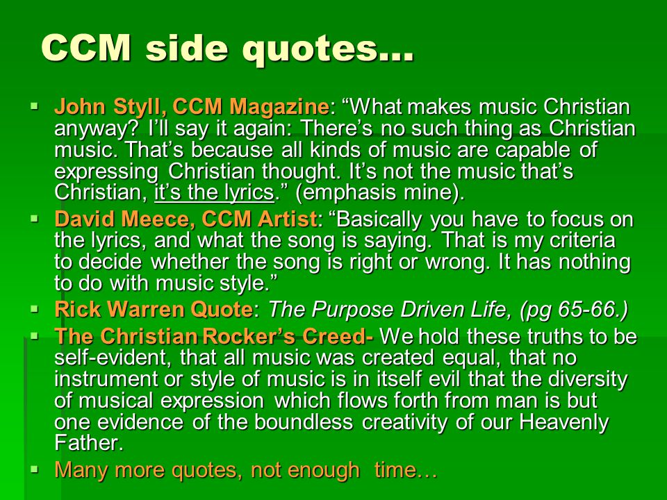 CCM side quotes…  John Styll, CCM Magazine: What makes music Christian anyway.