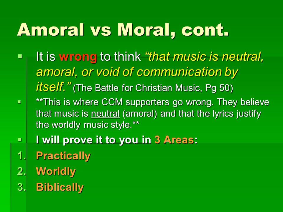 Amoral vs Moral, cont.