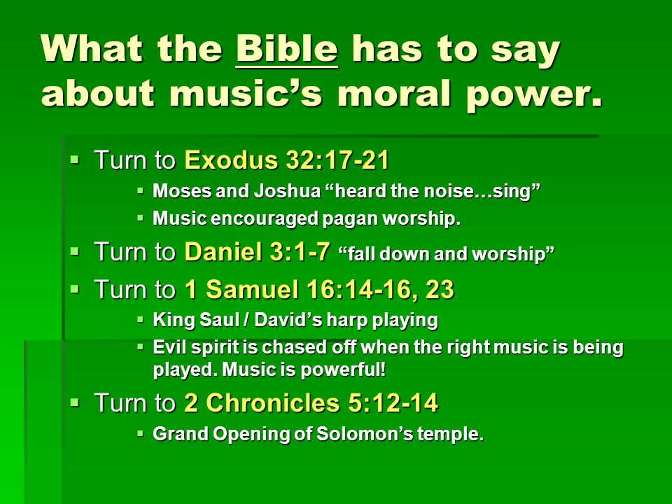 What the Bible has to say about music's moral power.