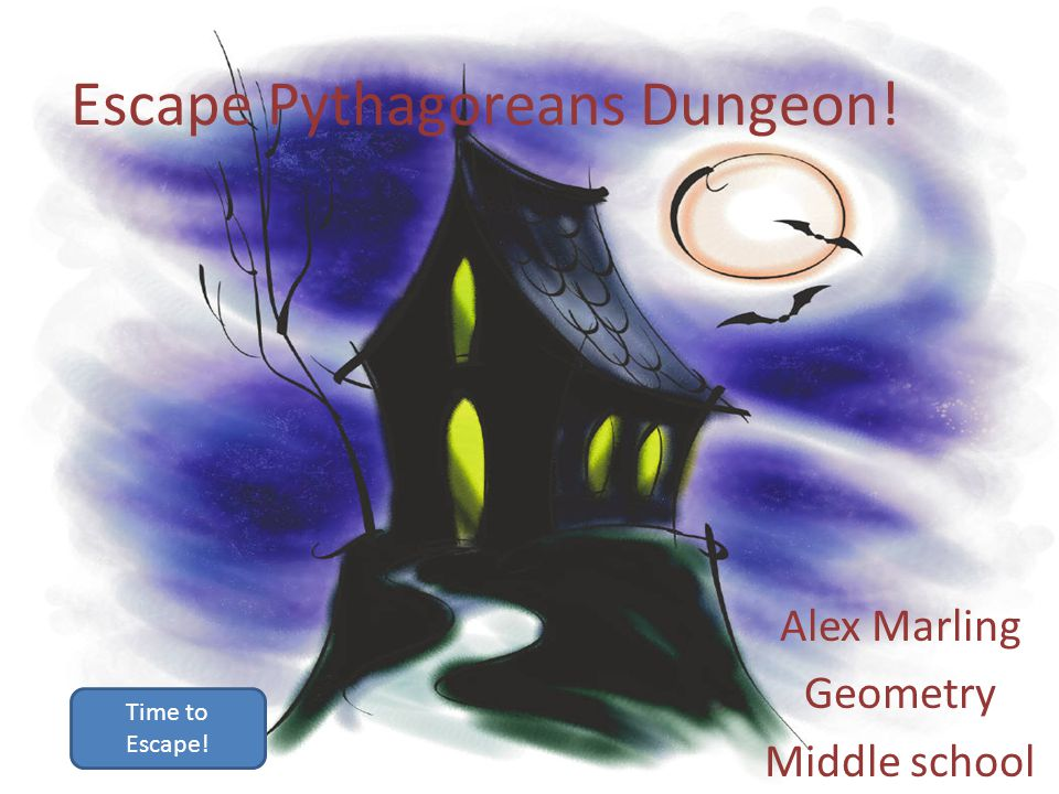 Escape Pythagoreans Dungeon! Alex Marling Geometry Middle school Time to Escape!