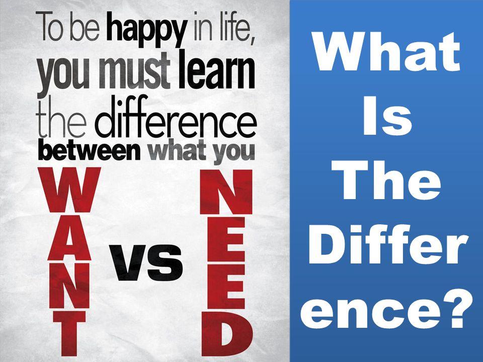What Is The Differ ence? What Is The Differ ence?
