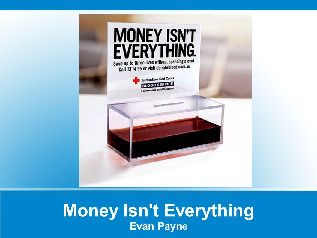 Money Isn't Everything Evan Payne