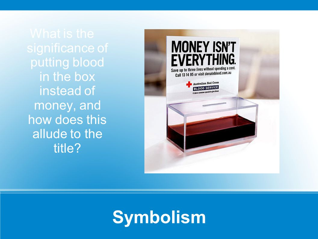 Symbolism What is the significance of putting blood in the box instead of money, and how does this allude to the title.