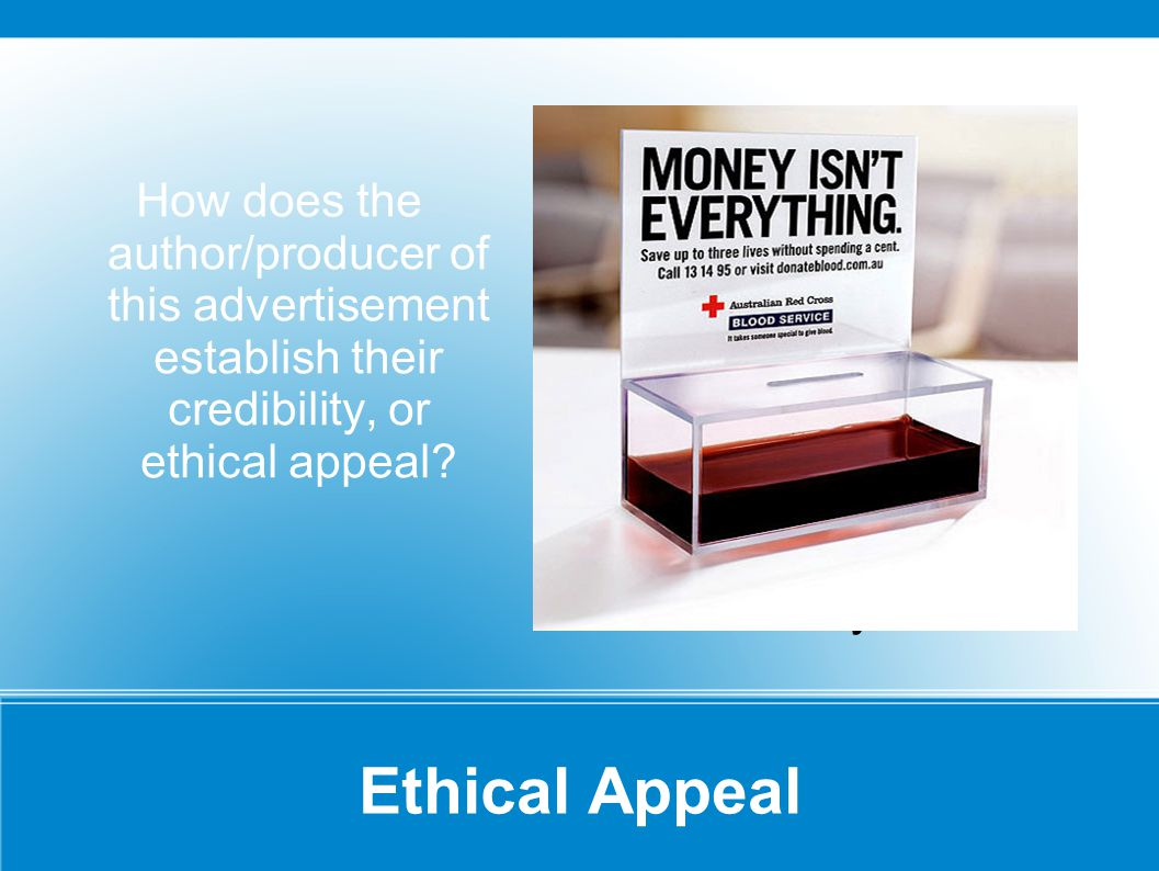 Ethical Appeal How does the author/producer of this advertisement establish their credibility, or ethical appeal.