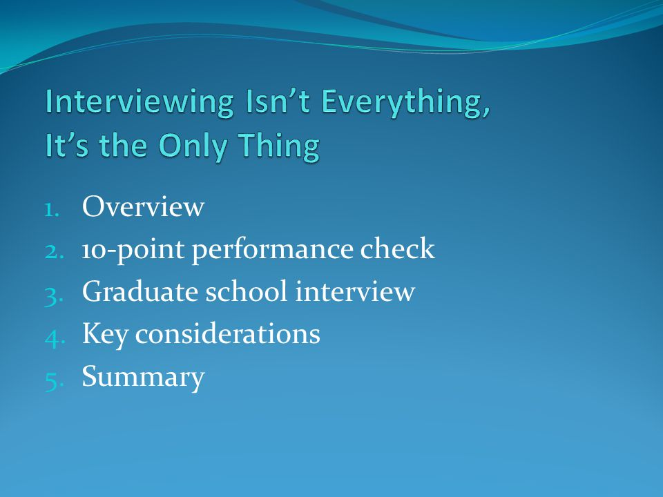 Overview It's a Whole New Ball Game Purpose of the interview- to be personable.