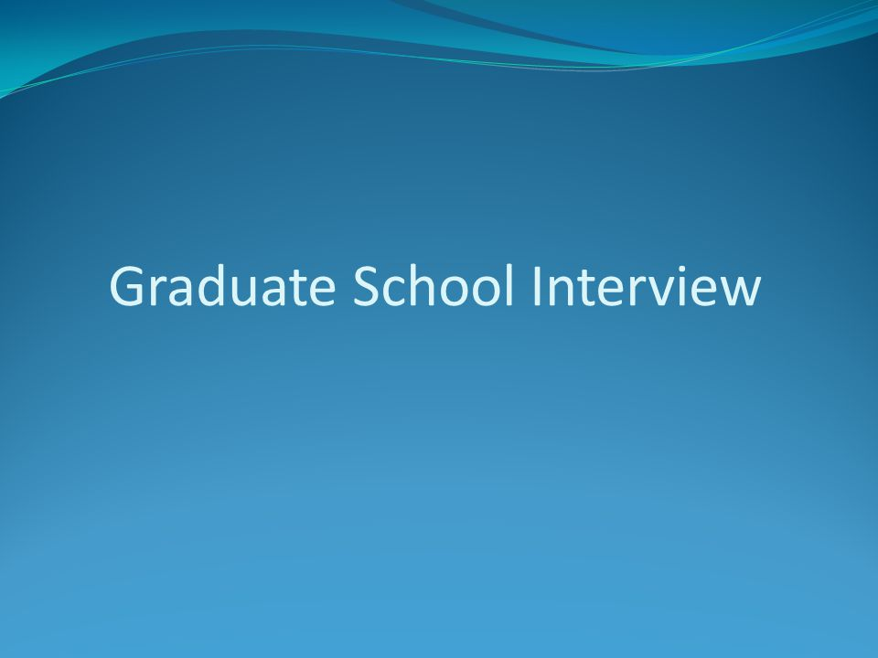 Graduate School Interview