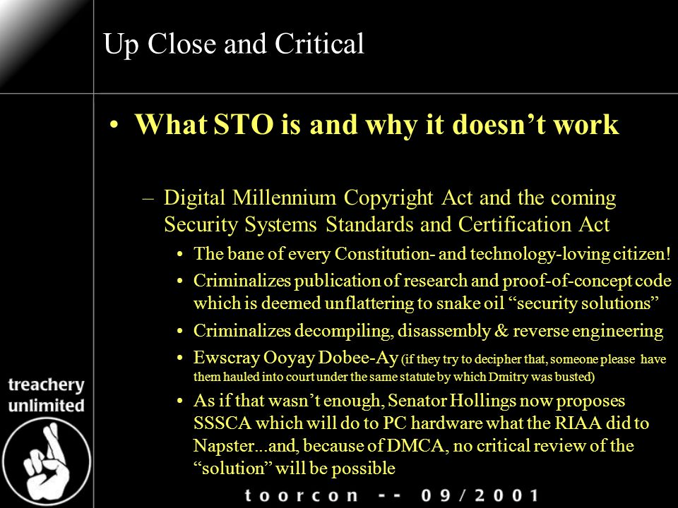 Up Close and Critical What STO is and why it doesn't work –Digital Millennium Copyright Act and the coming Security Systems Standards and Certificatio