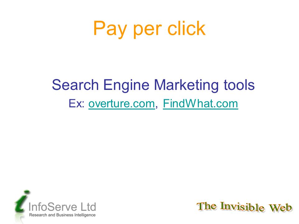 Pay per click Search Engine Marketing tools Ex: overture.com, FindWhat.comoverture.comFindWhat.com