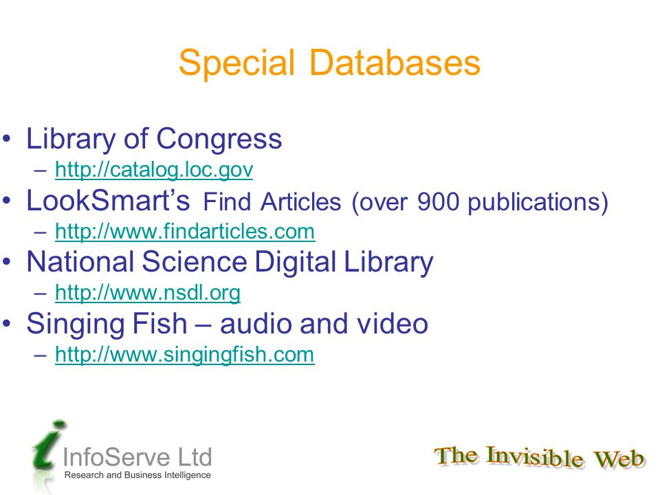 Special Databases Library of Congress –http://catalog.loc.govhttp://catalog.loc.gov LookSmart's Find Articles (over 900 publications) –http://www.find