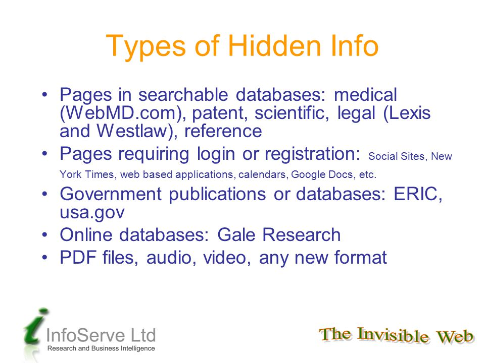 Types of Hidden Info Pages in searchable databases: medical (WebMD.com), patent, scientific, legal (Lexis and Westlaw), reference Pages requiring logi