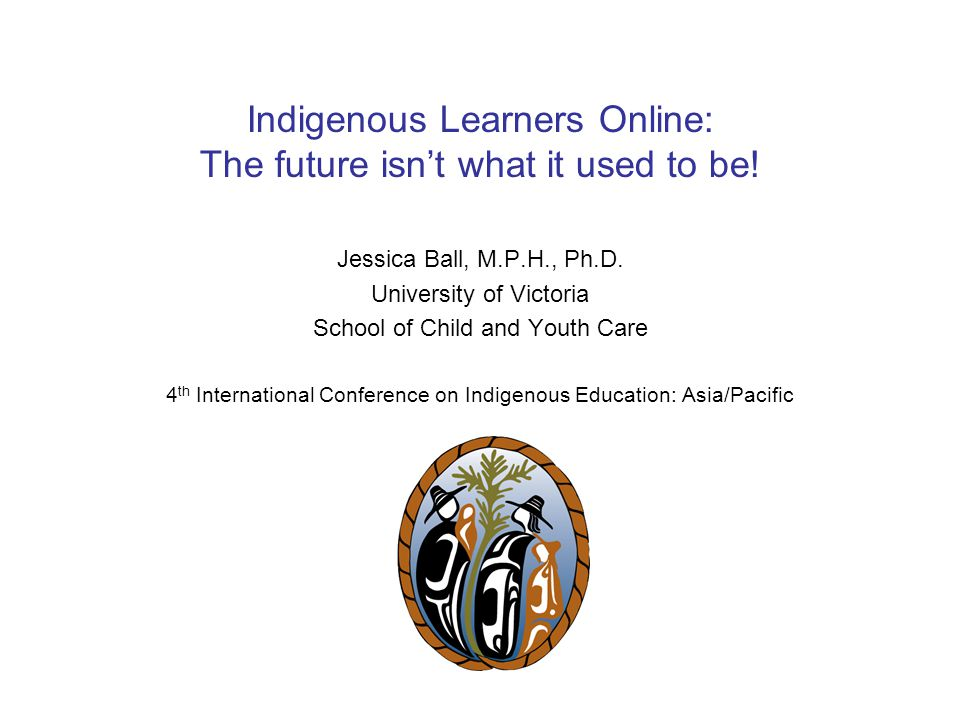Indigenous Learners Online: The future isn't what it used to be.