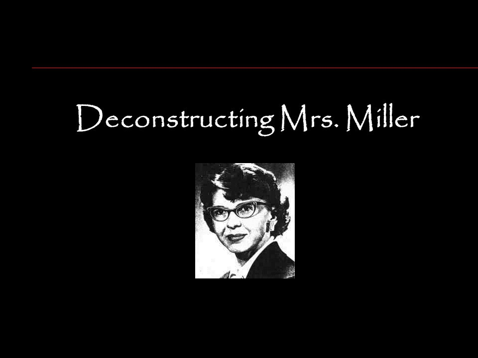 Deconstructing Mrs. Miller