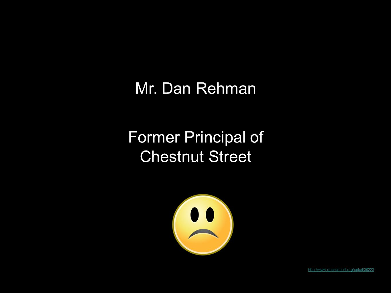 Mr. Dan Rehman Former Principal of Chestnut Street http://www.openclipart.org/detail/30223